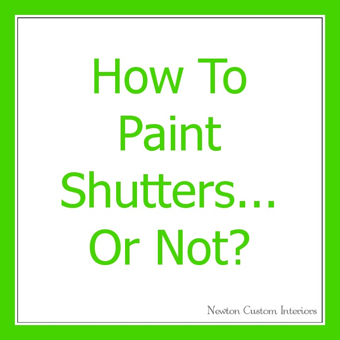 how to paint shutters. Black Bedroom Furniture Sets. Home Design Ideas