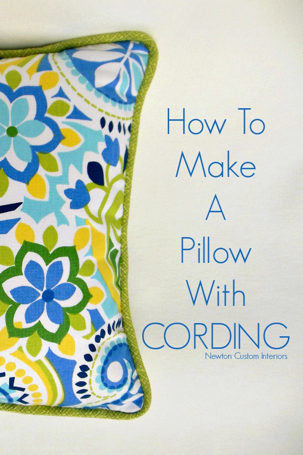 How To Make A Pillow With Cording from NewtonCustomInteriors.com
