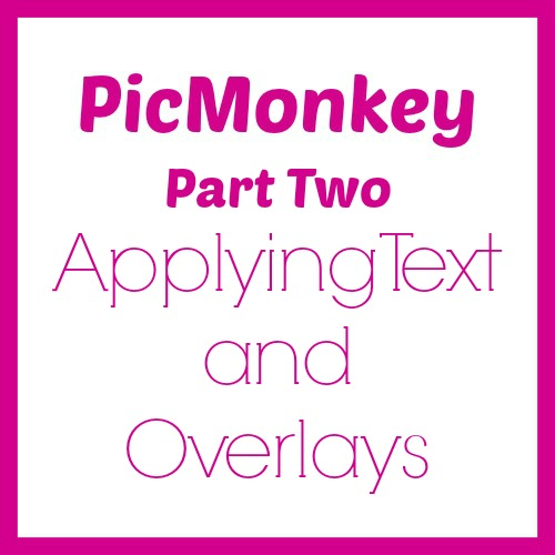 PicMonkey-applying-text-and-overlays