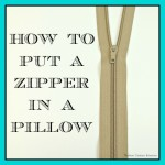 how-to-put-a-zipper-in-a-pillow-150x150