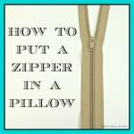 how-to-put-a-zipper-in-a-pillow-150x150