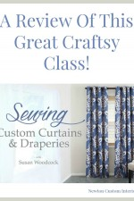Sewing Custom Curtains & Draperies – Craftsy Class Review