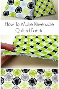 How To Make Your Own Reversible Quilted Fabrics