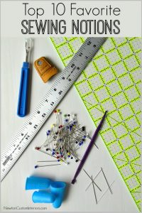 Top 10 Favorite Sewing Notions from NewtonCustomInteriors.com.  Here's a list of my top 10 favorite sewing notions, and how I use them.