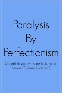 Paralysis By Perfectionism